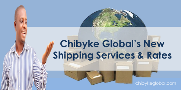 Chibyke Global Shipping Services and Rates