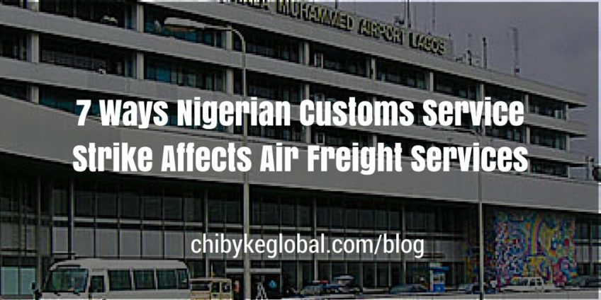 7 Ways Nigerian Customs Service Strike Affects Air Freight Services