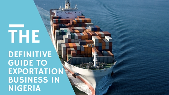 The Definitive Guide To Exportation Business in Nigeria