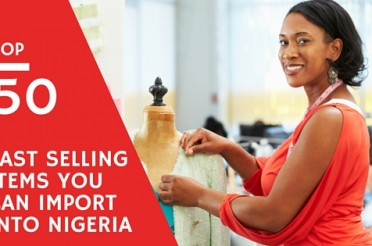 50 Hot Selling Products To Import & Make Profits in Nigeria