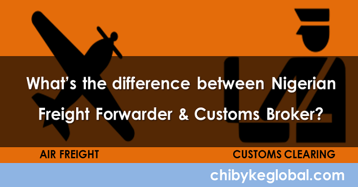 Difference Between Nigerian Freight Forwarders & Customs Brokers