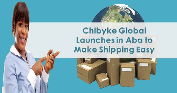 Chibyke Global Launches in Aba to Make Shipping Easy