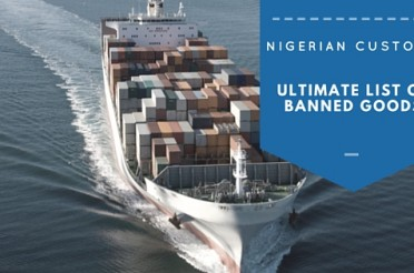 Nigeria Customs List of Banned Imported Goods in Nigeria