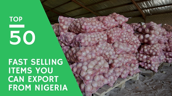 50 Hot-Selling Things To Export From Nigeria